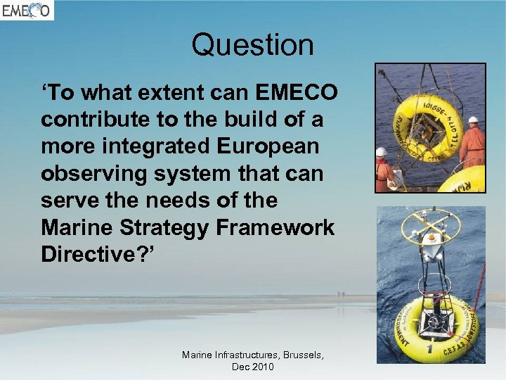 Question 'To what extent can EMECO contribute to the build of a more integrated