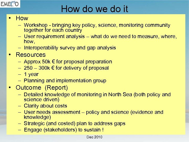 How do we do it • How – Workshop - bringing key policy, science,