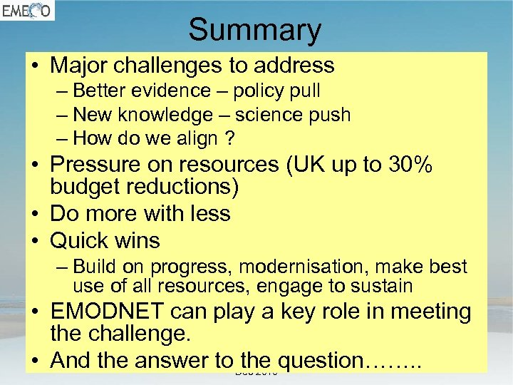 Summary • Major challenges to address – Better evidence – policy pull – New