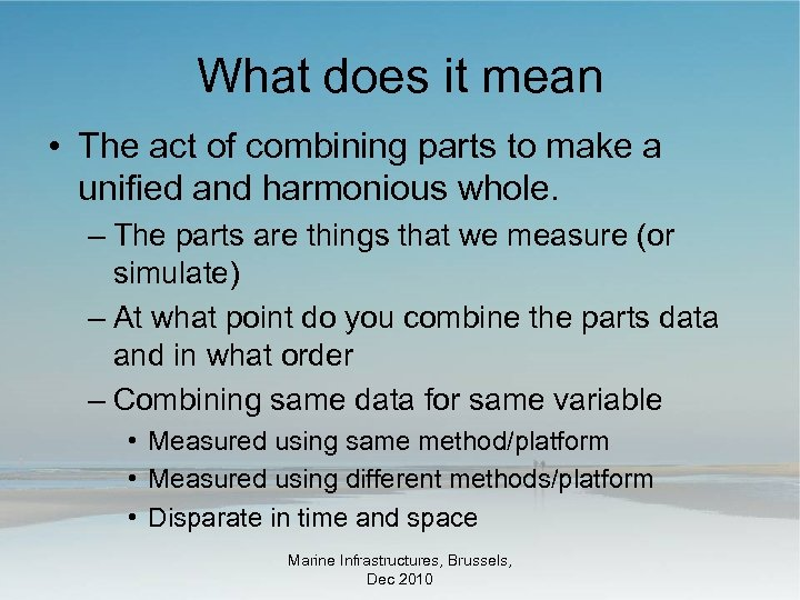 What does it mean • The act of combining parts to make a unified