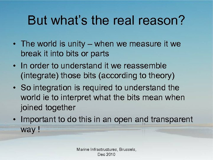 But what's the real reason? • The world is unity – when we measure