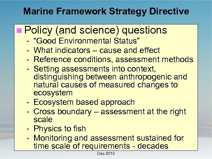 "Marine Framework Strategy Directive Policy (and science) questions • ""Good Environmental Status"" • What"