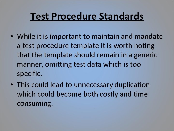 Test Procedure Standards • While it is important to maintain and mandate a test