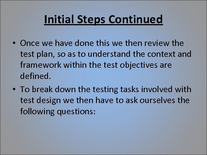 Initial Steps Continued • Once we have done this we then review the test