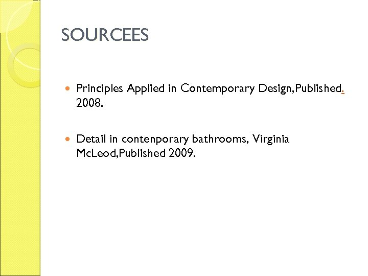 SOURCEES Principles Applied in Contemporary Design, Published. 2008. Detail in contenporary bathrooms, Virginia Mc.