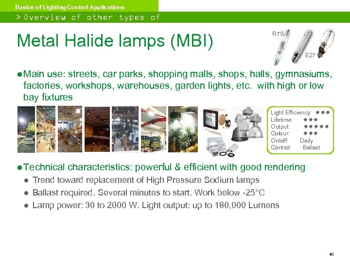 Basics of Lighting Control Applications > Overview of other types of lighting Metal Halide