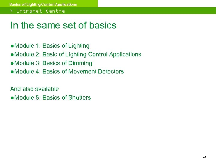 Basics of Lighting Control Applications > Intranet Centre In the same set of basics