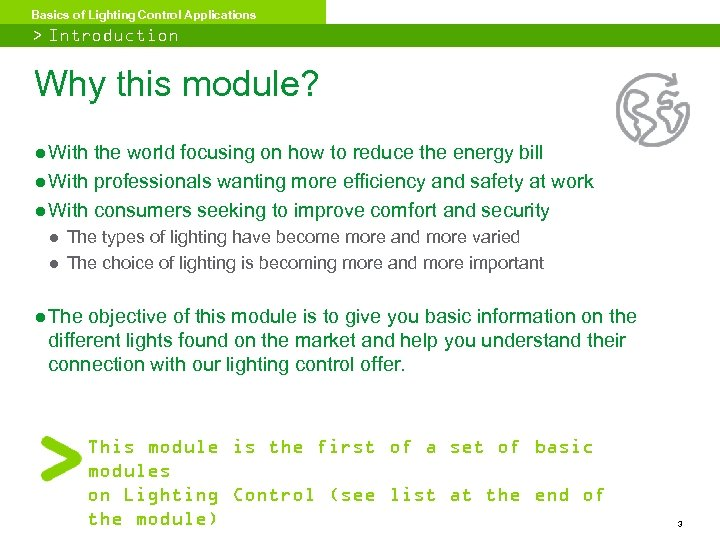 Basics of Lighting Control Applications > Introduction Why this module? ● With the world