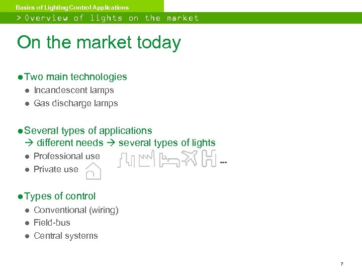 Basics of Lighting Control Applications > Overview of lights on the market On the