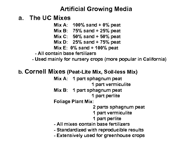 Artificial Growing Media a. The UC Mixes Mix A: 100% sand + 0% peat