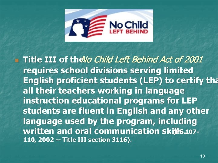 n Title III of the Child Left Behind Act of 2001 No requires school
