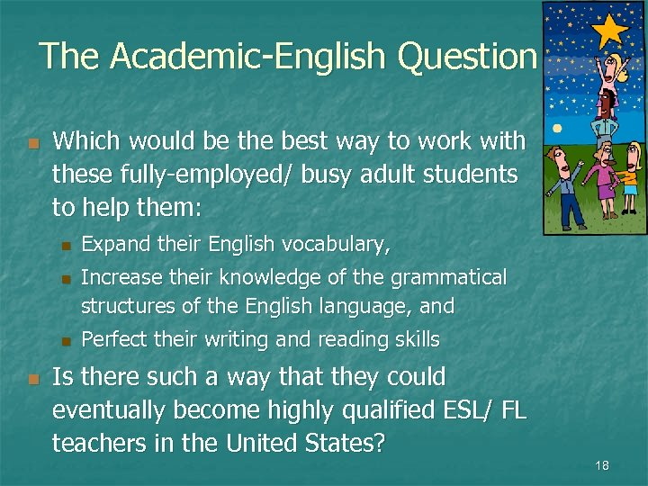 The Academic-English Question: n Which would be the best way to work with these