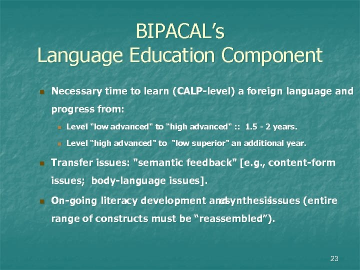 BIPACAL's Language Education Component n Necessary time to learn (CALP-level) a foreign language and