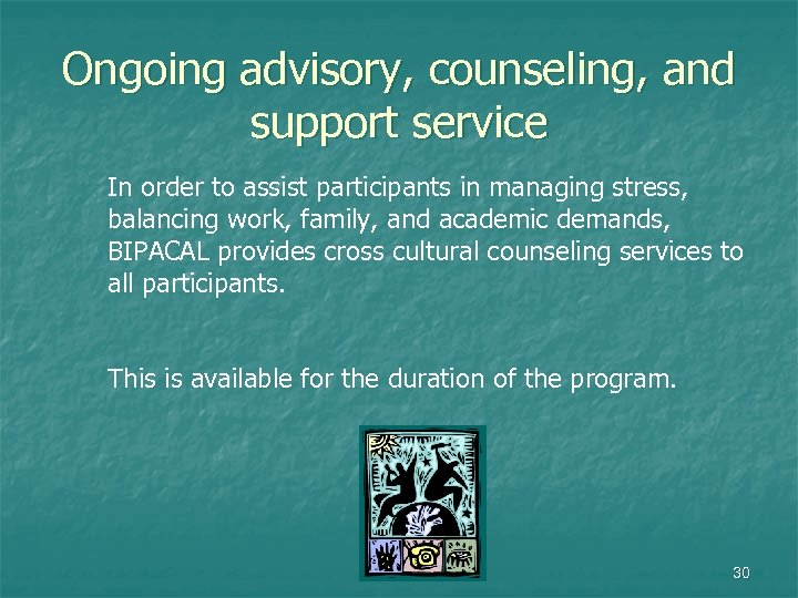 Ongoing advisory, counseling, and support service In order to assist participants in managing stress,