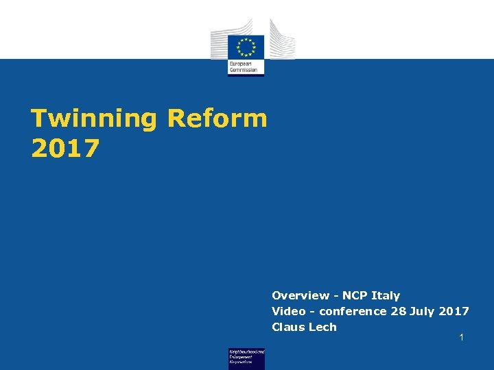 Twinning Reform 2017 Overview - NCP Italy Video - conference 28 July 2017 Claus