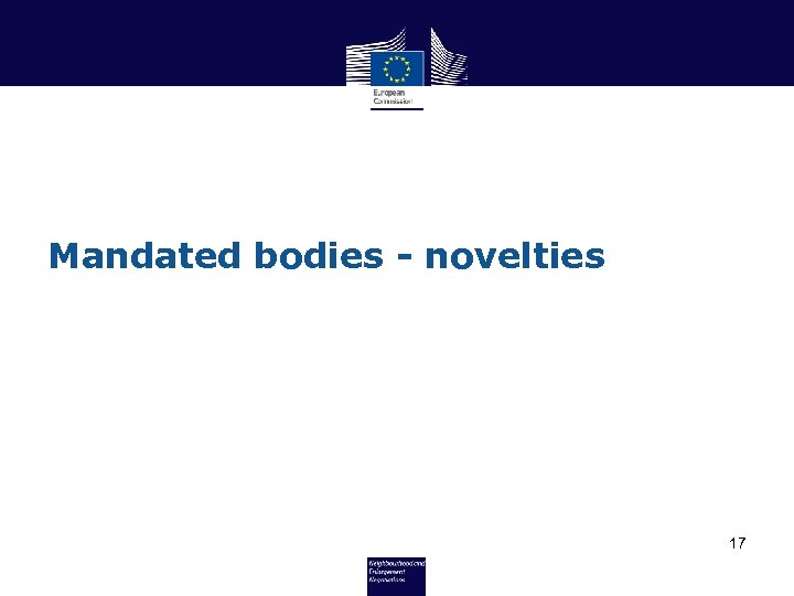 Mandated bodies - novelties 17