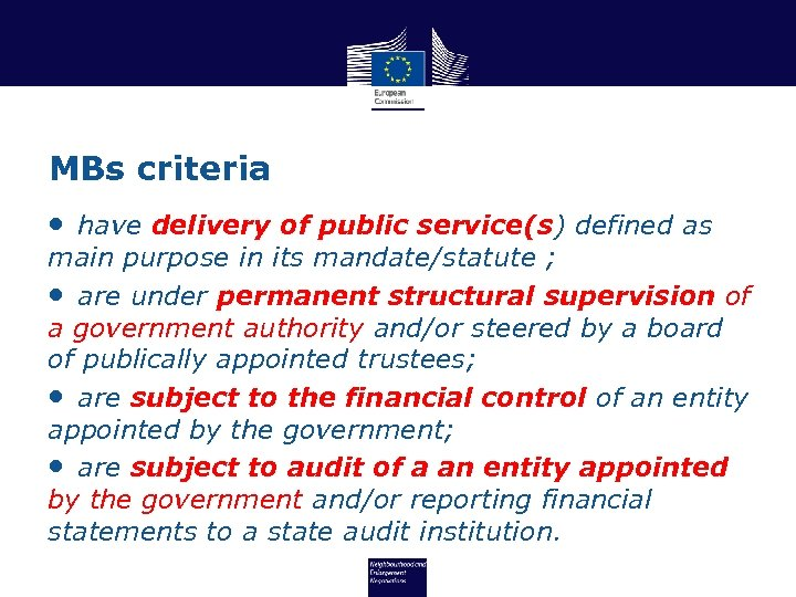 MBs criteria • have delivery of public service(s) defined as main purpose in its