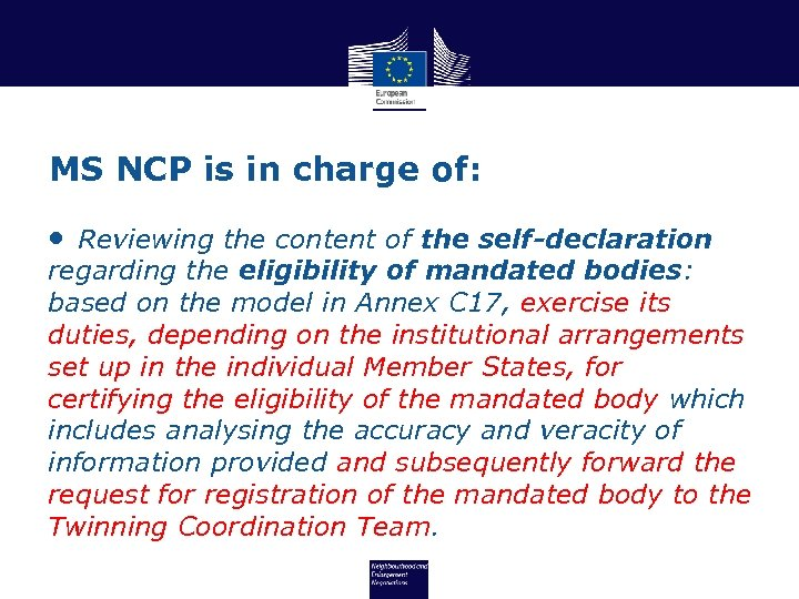 MS NCP is in charge of: • Reviewing the content of the self-declaration regarding