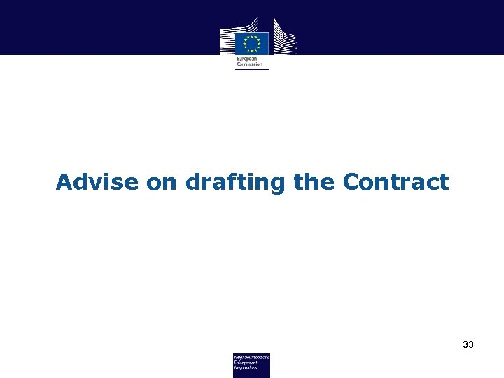 Advise on drafting the Contract 33
