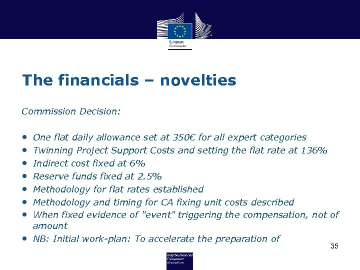 The financials – novelties Commission Decision: • • One flat daily allowance set at