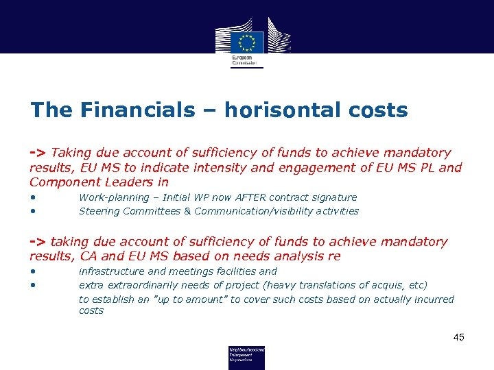 The Financials – horisontal costs -> Taking due account of sufficiency of funds to