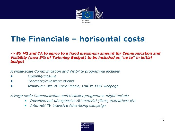 The Financials – horisontal costs -> EU MS and CA to agree to a