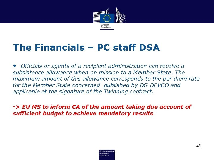 The Financials – PC staff DSA • Officials or agents of a recipient administration
