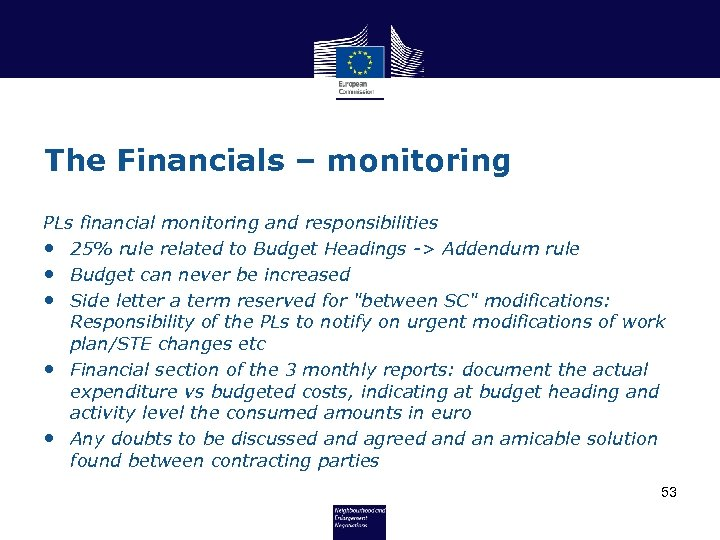 The Financials – monitoring PLs financial monitoring and responsibilities • 25% rule related to