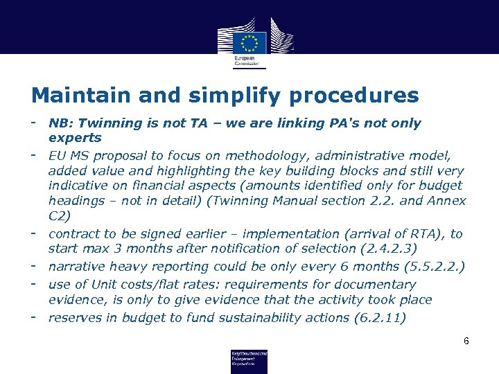 Maintain and simplify procedures - NB: Twinning is not TA – we are linking