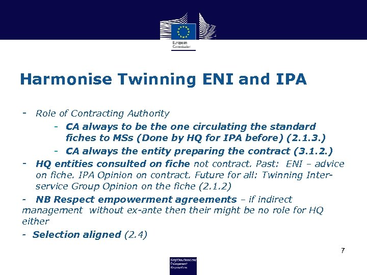Harmonise Twinning ENI and IPA - Role of Contracting Authority - CA always to
