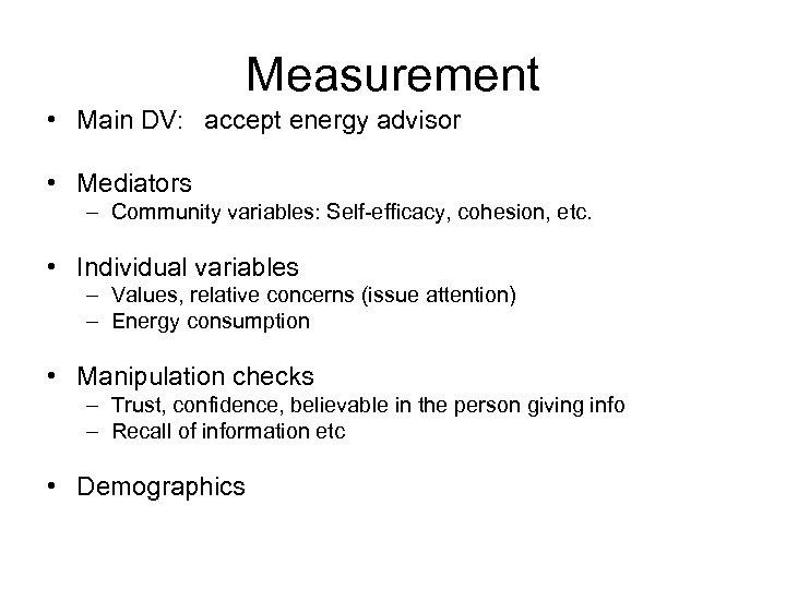 Measurement • Main DV: accept energy advisor • Mediators – Community variables: Self-efficacy, cohesion,