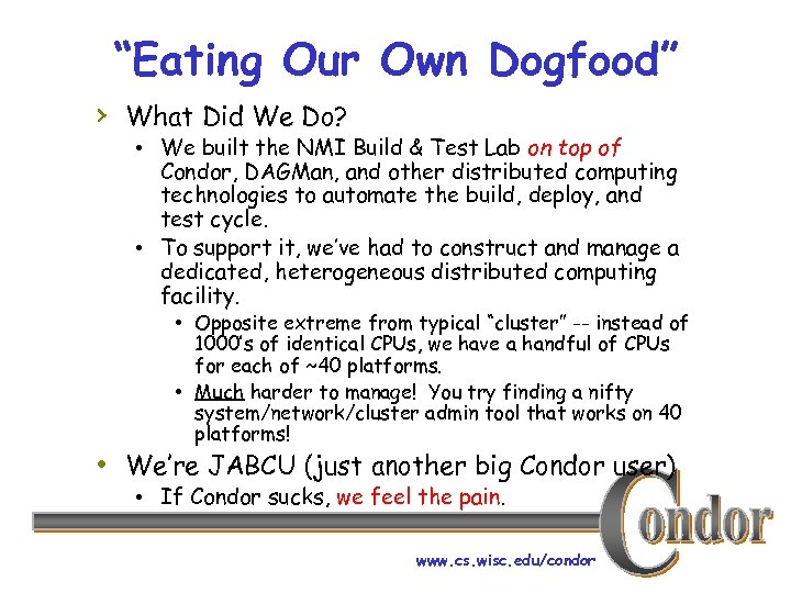 """Eating Our Own Dogfood"" › What Did We Do? • We built the NMI"