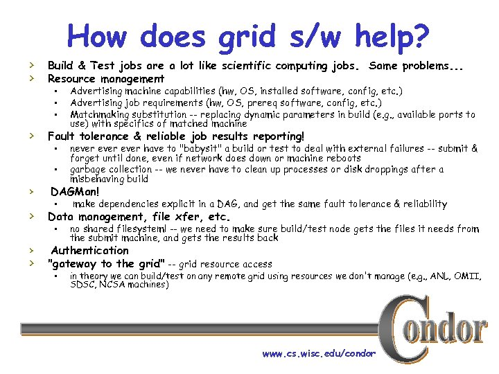 How does grid s/w help? › Build & Test jobs are a lot like