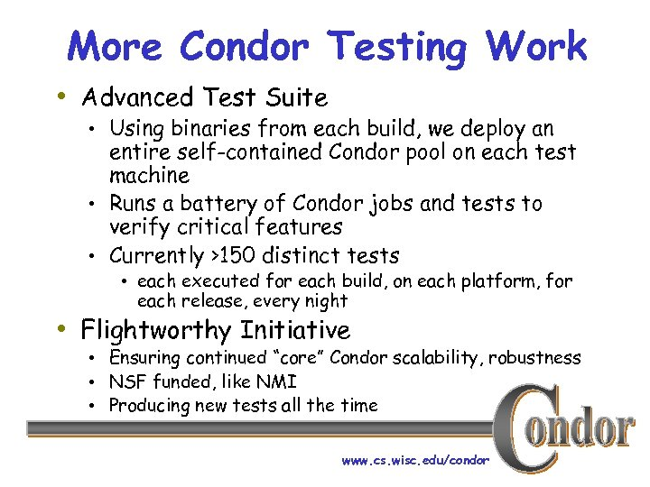 More Condor Testing Work • Advanced Test Suite • Using binaries from each build,