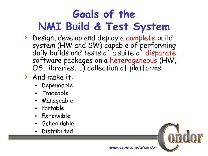 Goals of the NMI Build & Test System › Design, develop and deploy a