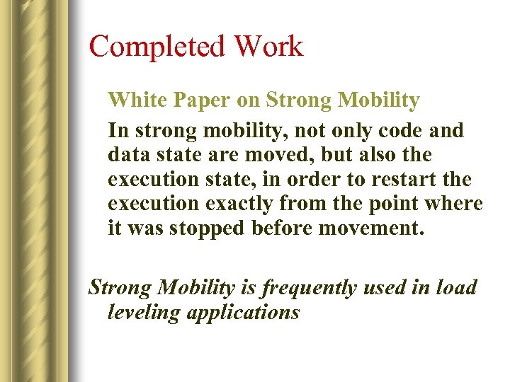 Completed Work White Paper on Strong Mobility In strong mobility, not only code and