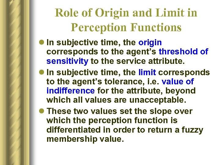 Role of Origin and Limit in Perception Functions l In subjective time, the origin