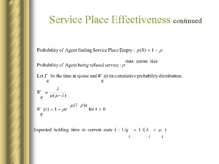 Service Place Effectiveness continued