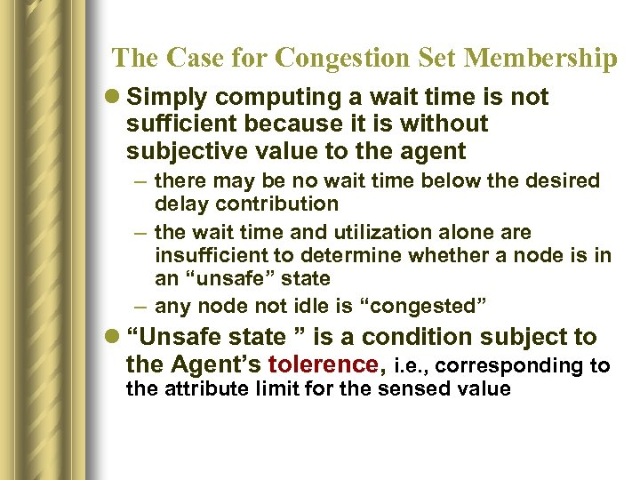 The Case for Congestion Set Membership l Simply computing a wait time is not