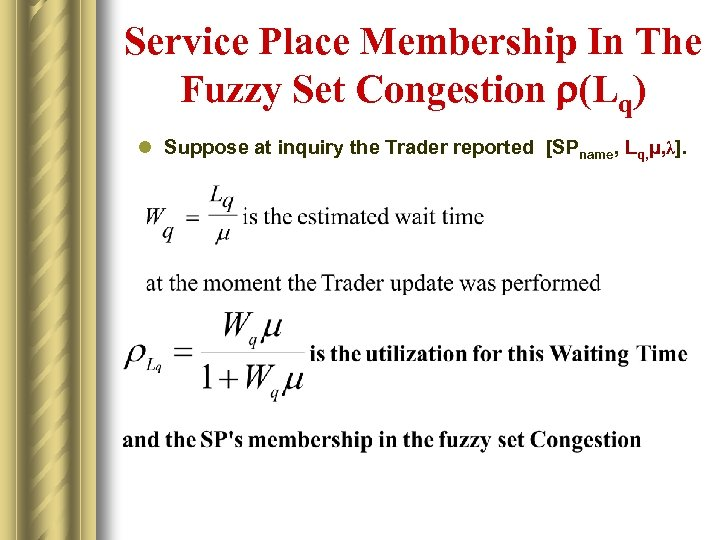 Service Place Membership In The Fuzzy Set Congestion r(Lq) l Suppose at inquiry the