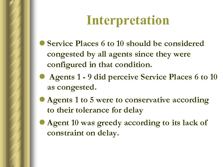 Interpretation l Service Places 6 to 10 should be considered congested by all agents