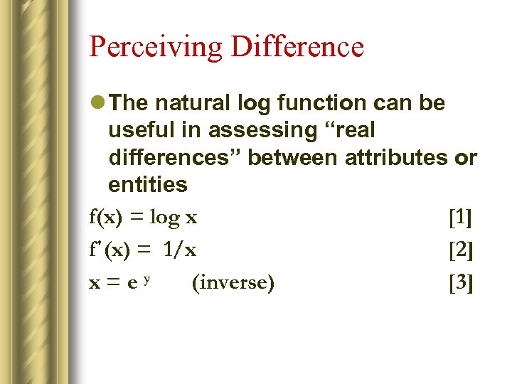 "Perceiving Difference l The natural log function can be useful in assessing ""real differences"""