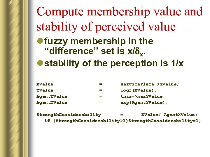 "Compute membership value and stability of perceived value l fuzzy membership in the ""difference"""