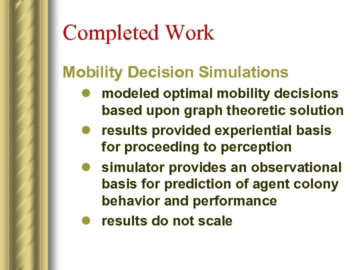 Completed Work Mobility Decision Simulations l modeled optimal mobility decisions based upon graph theoretic