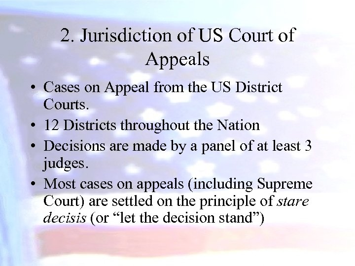 2. Jurisdiction of US Court of Appeals • Cases on Appeal from the US
