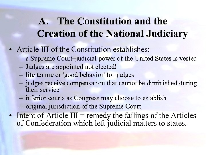 A. The Constitution and the Creation of the National Judiciary • Article III of