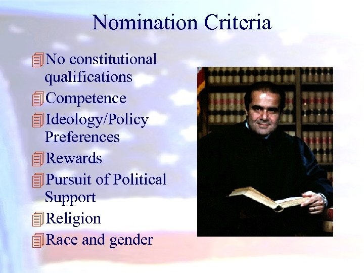 Nomination Criteria 4 No constitutional qualifications 4 Competence 4 Ideology/Policy Preferences 4 Rewards 4