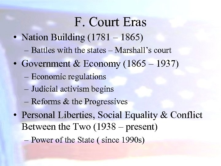 F. Court Eras • Nation Building (1781 – 1865) – Battles with the states