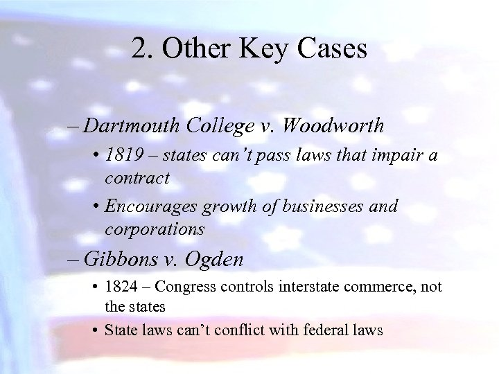 2. Other Key Cases – Dartmouth College v. Woodworth • 1819 – states can't