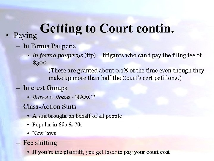 • Getting to Court contin. Paying – In Forma Pauperis • In forma